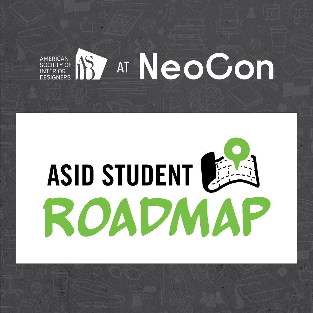 ASID Student Roadmap at NeoCon